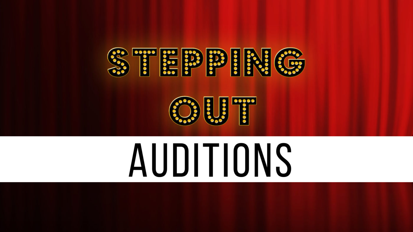 Auditions: Stepping Out