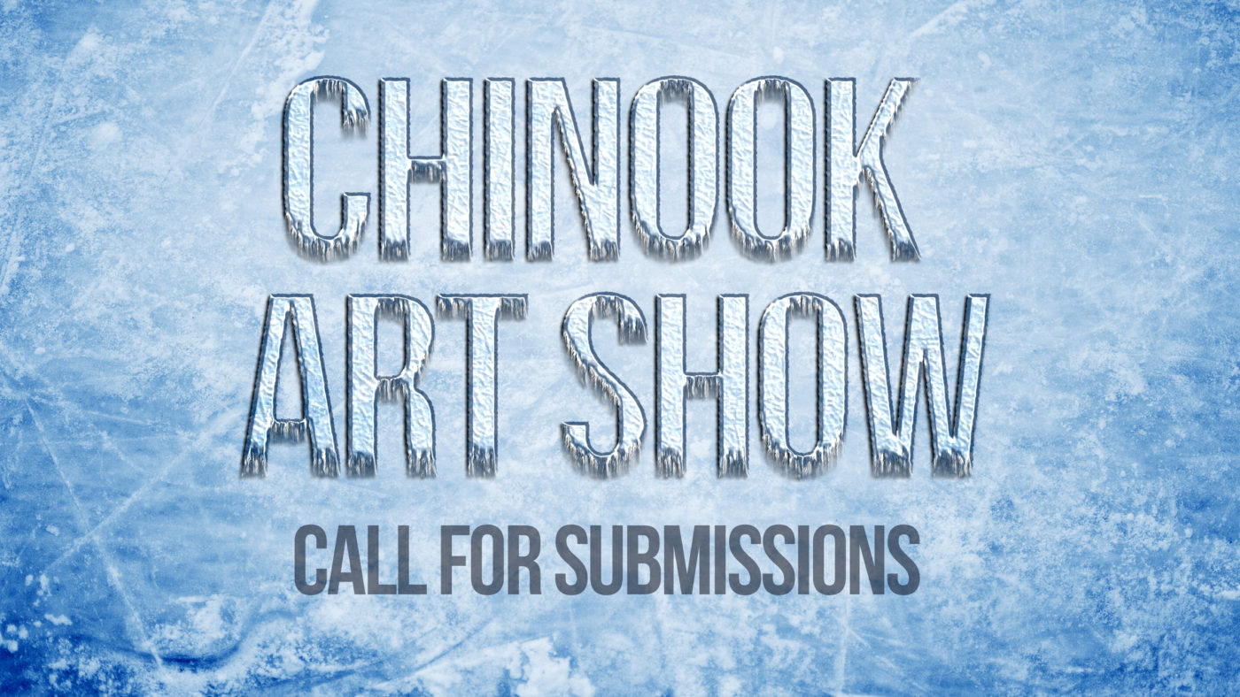 Announcing Chinook Art Show – Call for Submissions