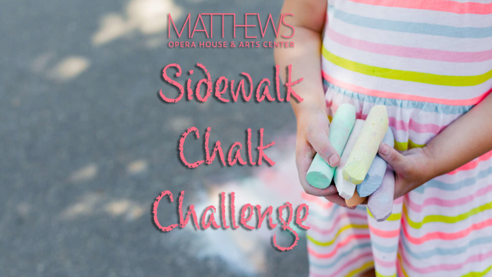 The Matthews presents the Sidewalk Chalk Challenge