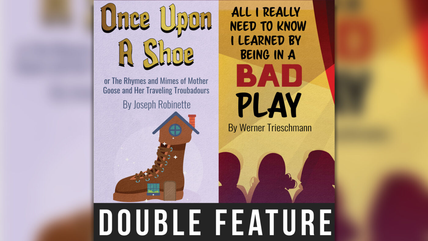 """""""Once Upon A Shoe"""" and """"Bad Play"""""""