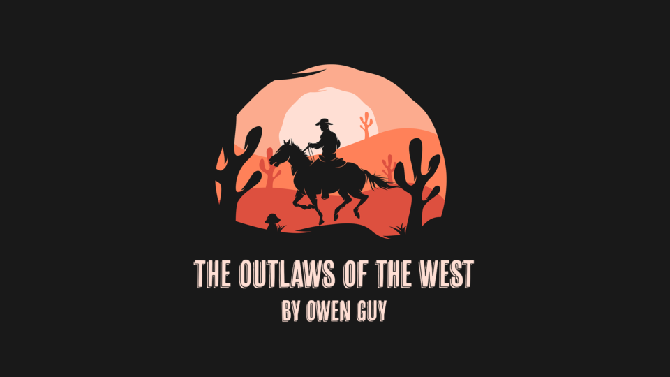 The Outlaws of the West by Owen Guy