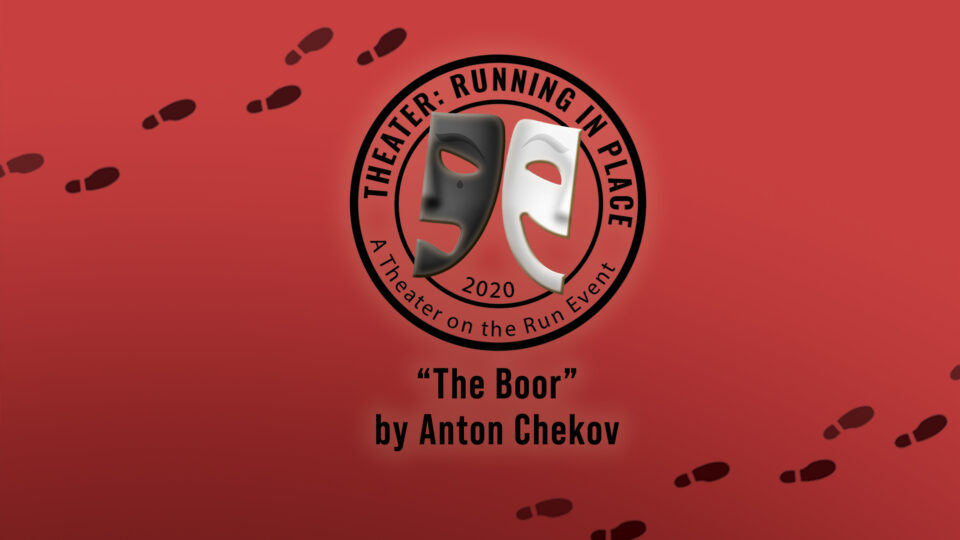 """Theater Running in Place: """"The Boor"""""""
